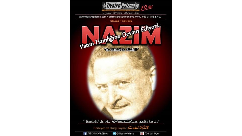 """NAZIM """" Vatan Hainliğine Devam Ediyor!"""""""
