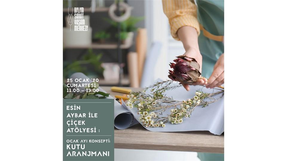 Esin Aybar ile Çiçek Tasarım Workshop