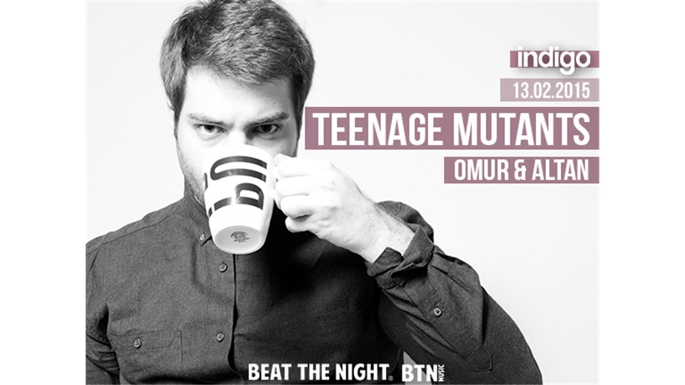 Beat The Night Presents: Teenage Mutants