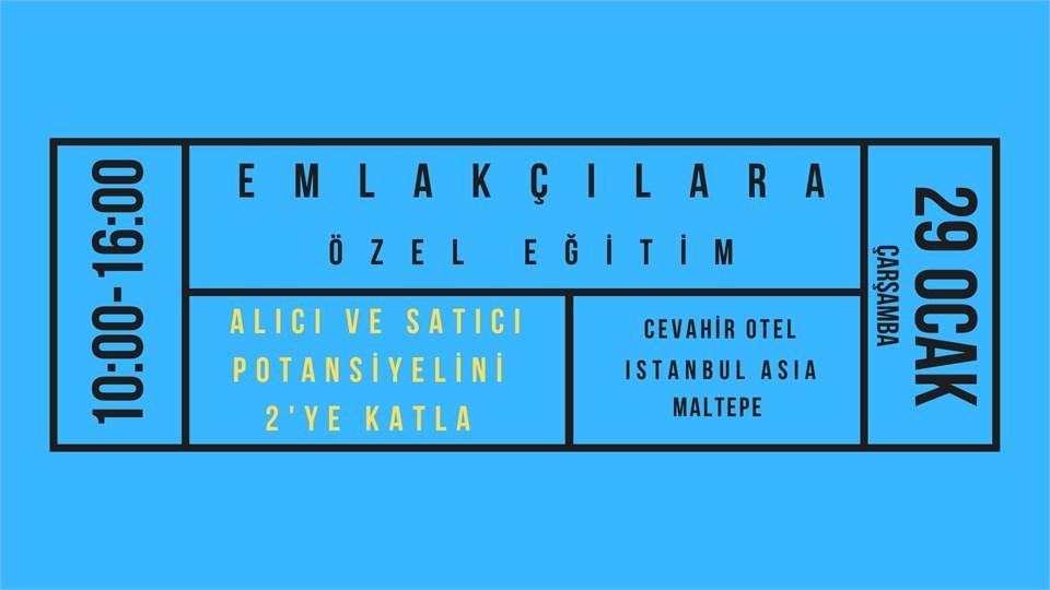 """"""" ALICI VE SATICI POTANSİYELİNİ 2'YE KATLA """" EĞİTİMİ (TÜM EMLAKÇILARIN KATILIMINA AÇIK)"""