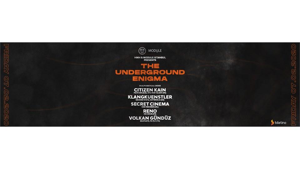 The Underground Enigma