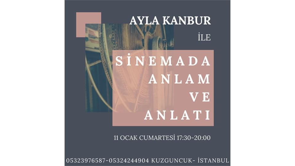 AYLA KANBUR ile SİNEMADA ANLAM ve ANLATI