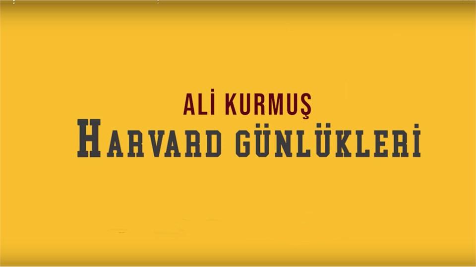 Ali Kurmuş - Harvard Günlükleri