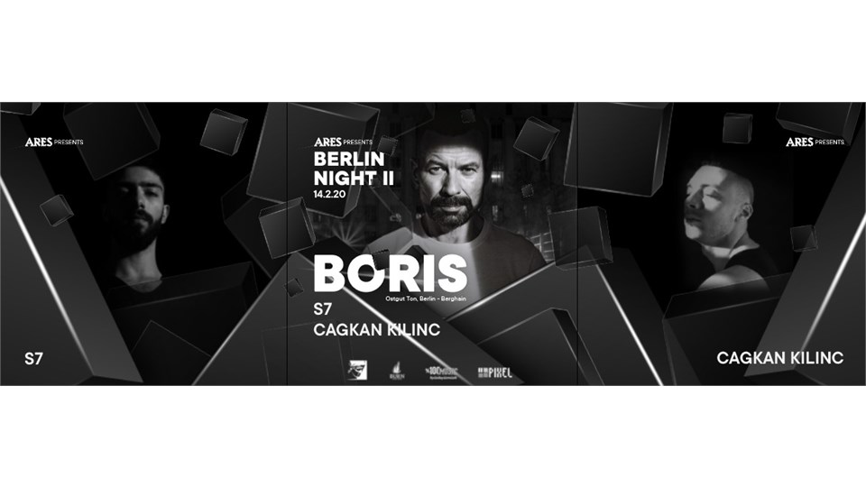 BERLIN NIGHT II: BORIS / S7 / CAGKAN KILINC
