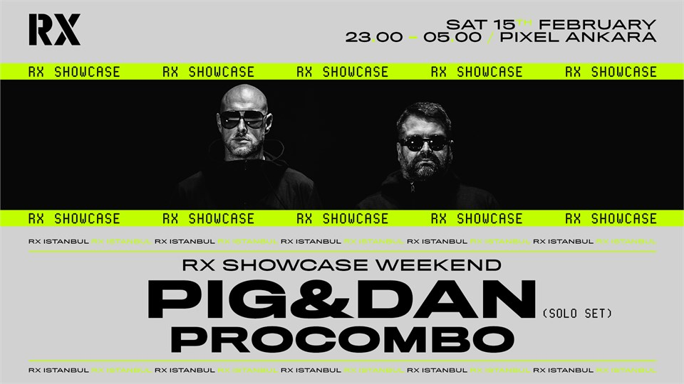 RX Showcase Weekend // Pig&Dan[solo set], Procombo