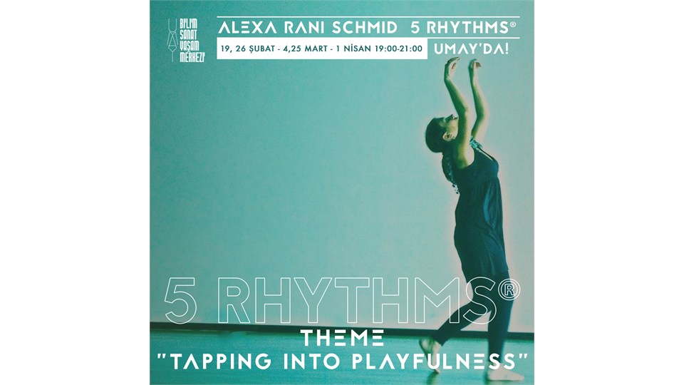 Alexa Rani Schmid ile 5 Rhythms® Theme 'Tapping into Playfulness'