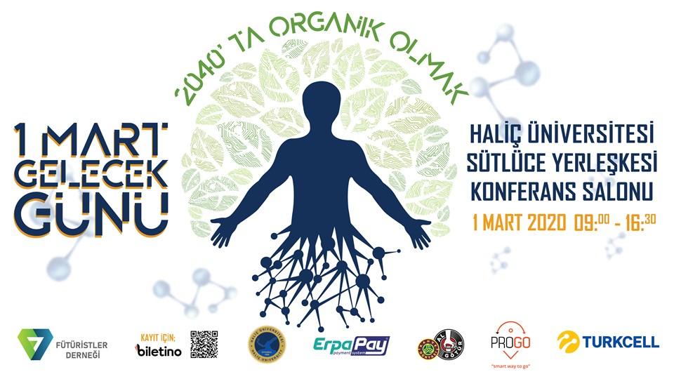 1 Mart Gelecek Günü - 2040'da Organik Olmak