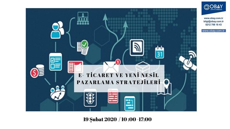 E- Ticaret ve Yeni Nesil Pazarlama Stratejileri