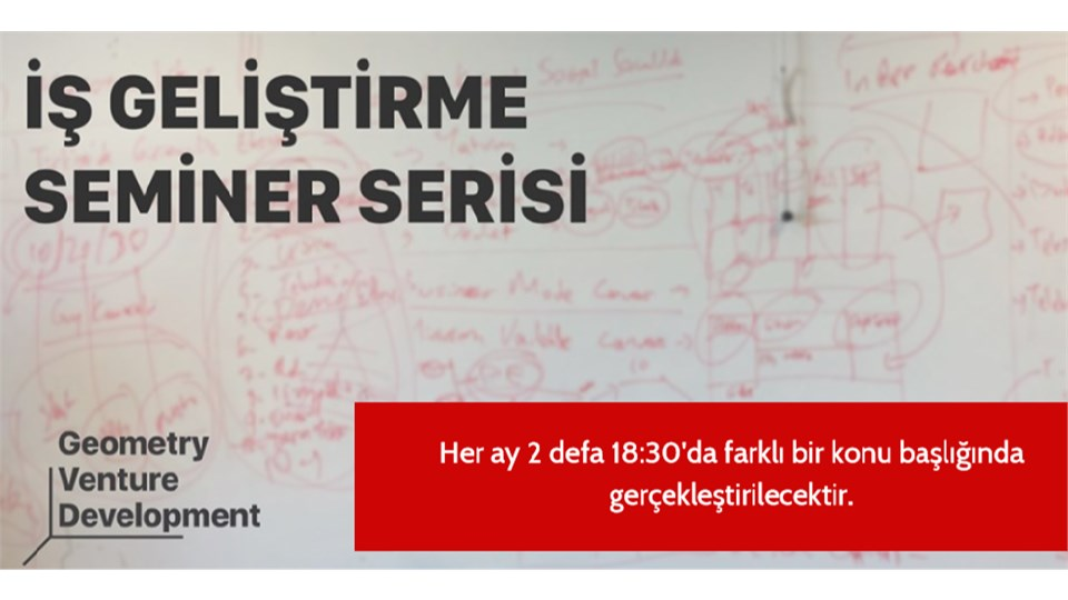 İş Geliştirme Seminer Serisi#40 | Start Up | Geometry Venture Development