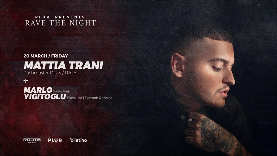 Plur Presents:Rave The Night w/ MATTIA TRANI,MARLO,YIGITOGLU