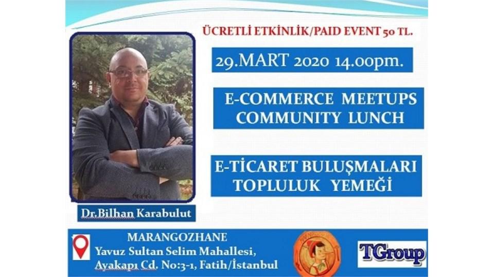 E-Ticaret Bulusmalari Topluluk Yemegi-E-commerce Meetups Community Launch