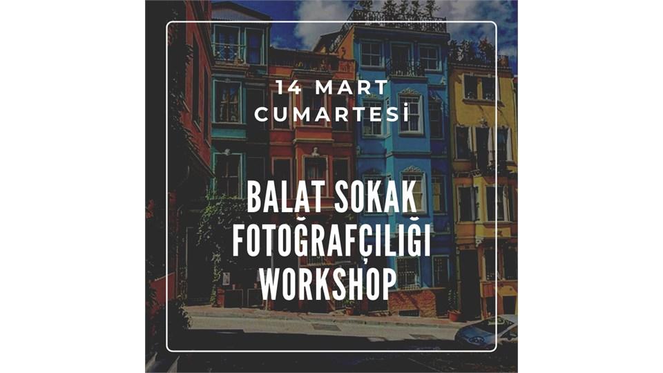 BALAT SOKAK FOTOĞRAFÇILIĞI WORKSHOP