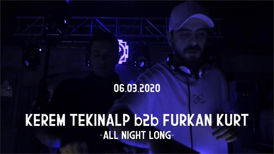 Kerem Tekinalp b2b Furkan Kurt -All Night Long-