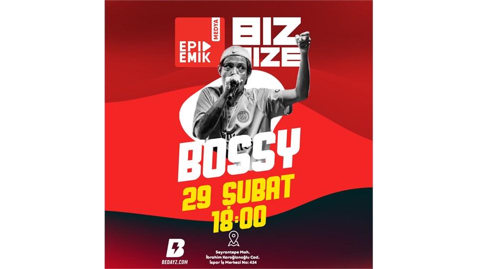 BİZ BİZE - Konuk: Bossy