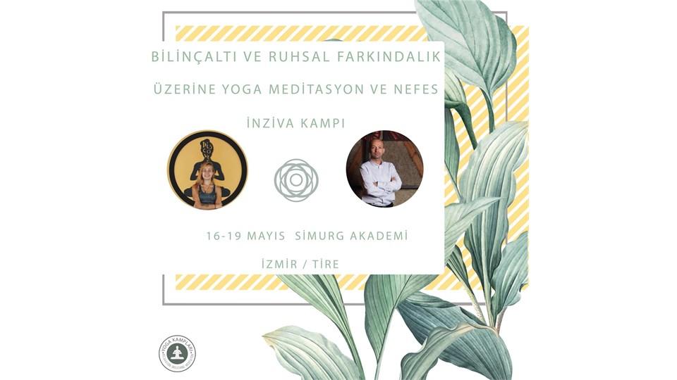 Bilinçaltı ve Ruhsal Farkındalık Üzerine Yoga, Meditasyon ve Nefes İnziva Kampı