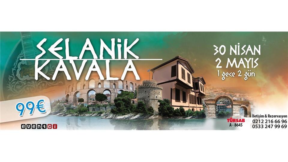 Selanik - Kavala Turu // 120€ YERİNE SADECE 99€ !
