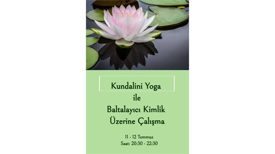 Kundalini Yoga ile Baltalayıcı Kimlik Üzerine Çalışma