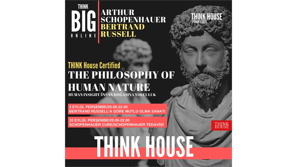 THINK House Certified The Philosophy of Human Nature (ONLINE/Sınırlı Sayıda Fiziki Katılım)