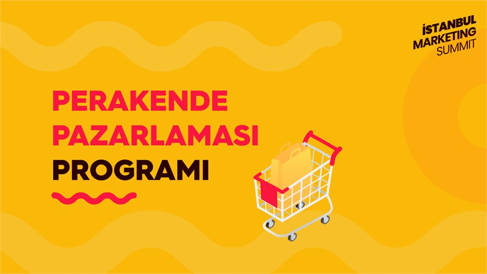 İstanbul Marketing Summit : Perakande Pazarlaması Programı