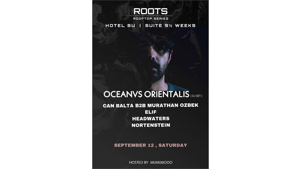 ROOTS ROOFTOP SERIES // OCEANVS ORIENTALIS