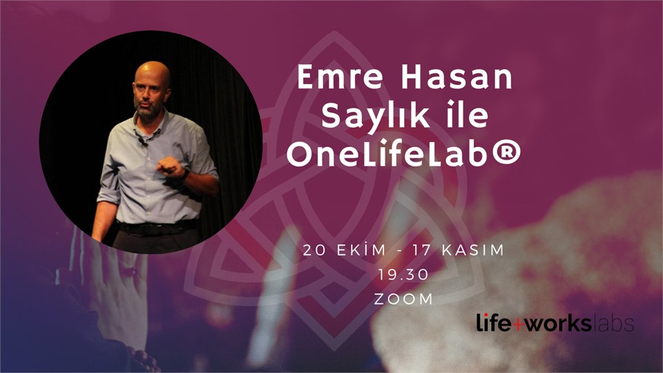 """Emre Hasan Saylık ile """"OneLifeLab"""" Tek Yaşam Atölyesi"""