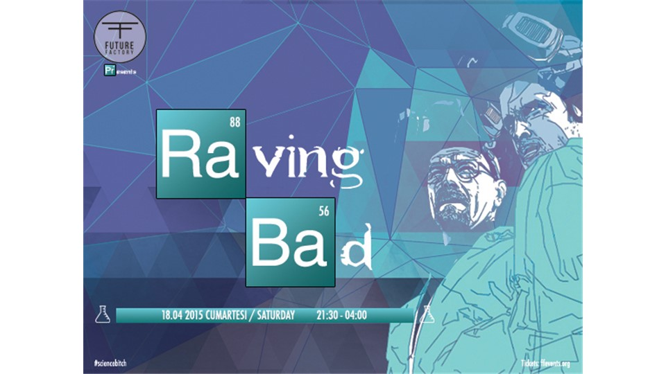 Raving Bad @ Maslak Arena