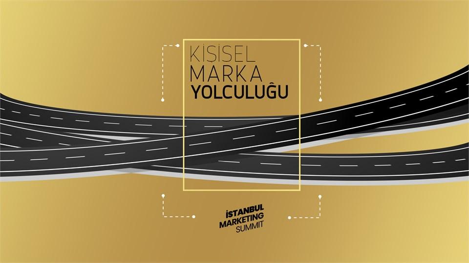 İstanbul Marketing Summit : Kişisel Marka Yolculuğu
