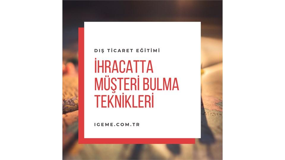 TİCARİ İSTİHBARAT VE MÜŞTERİ BULMA -İSTANBUL-İGEME