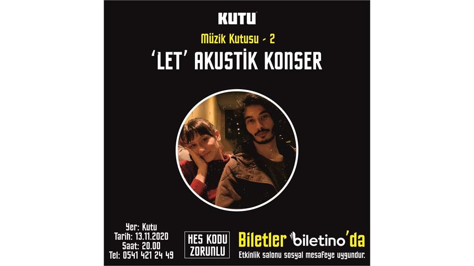 'LET' AKUSTİK KONSER / Müzik Kutusu - 2