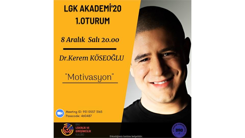 LGK Akademi'20 1. Oturum (Dr. Kerem KÖSEOĞLU - Motivasyon)