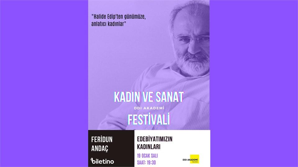 """""""EDEBİYATIMIZIN KADINLARI"""" Halide Edip Adıvar'dan Günümüze Anlatıcı Kadınlar"""
