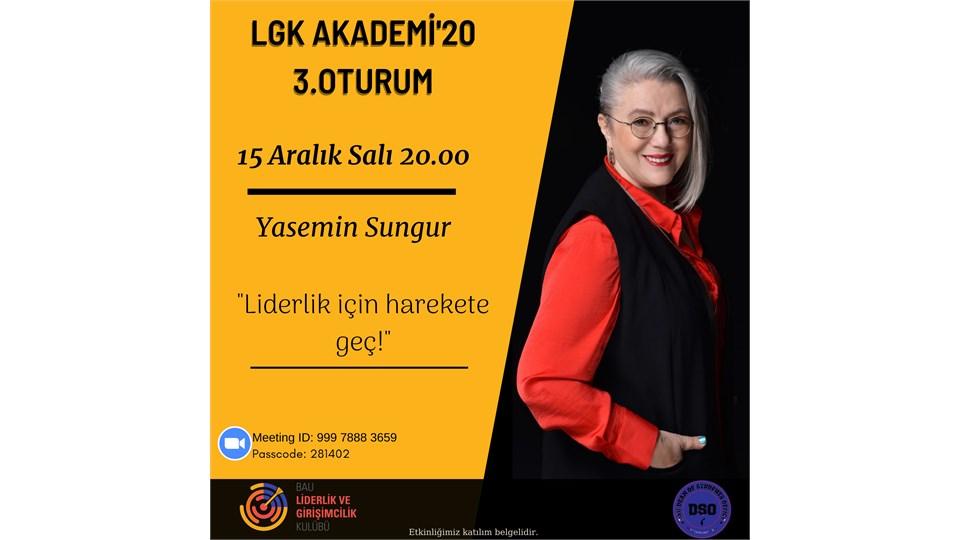 LGK Akademi'20 | 3. Oturum (Yasemin SUNGUR - Liderlik için Harekete Geç)