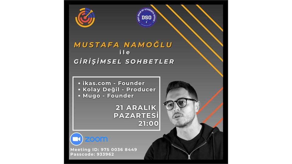 Mustafa Namoğlu ile Girişimsel Sohbetler
