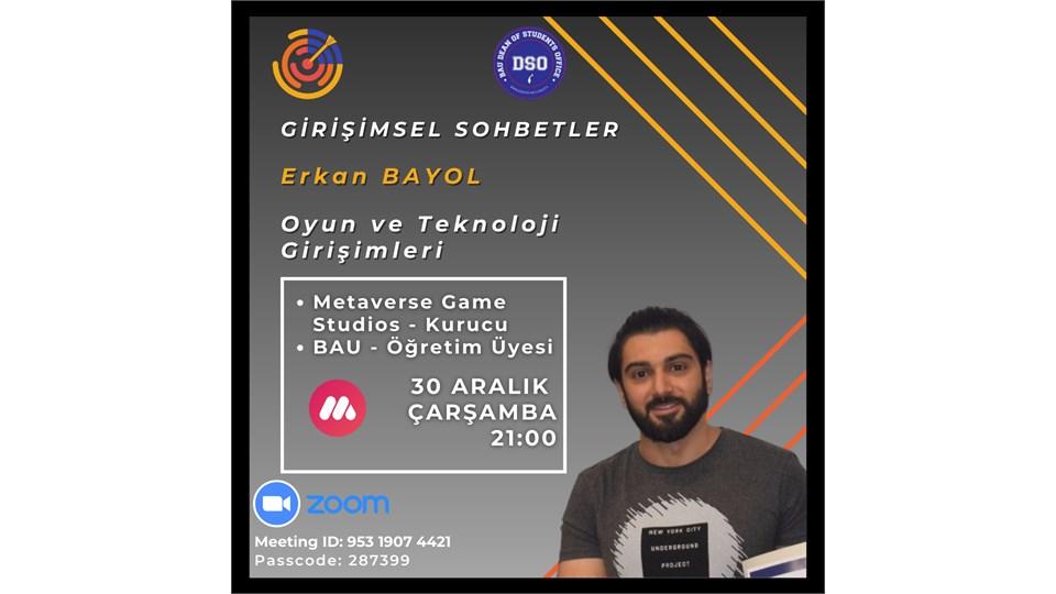 Erkan Bayol ile Oyun ve Teknoloji Girişimleri | Girişimsel Sohbetler 2. Oturum
