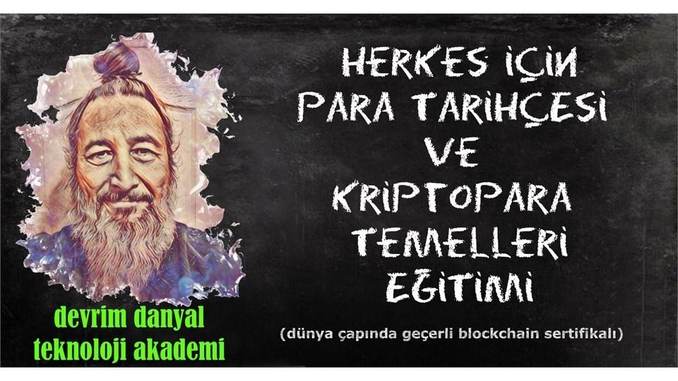 ONLINE SERTİFİKALI - Herkes İçin Para Tarihçesi ve Kriptopara Temelleri Eğitimi - 21 Ocak