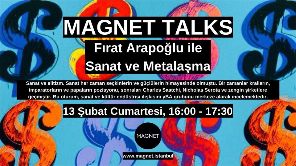 MAGNET TALKS: Sanat ve Metalaşma (2. Oturum)