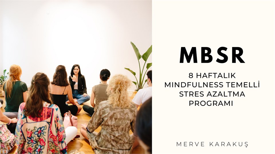 MBSR I Mindfulness Temelli Stres Azaltma Programı