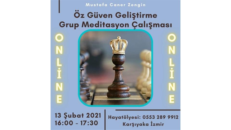 Öz Güven Geliştirme Grup Meditasyon Çalışması (ONLİNE)