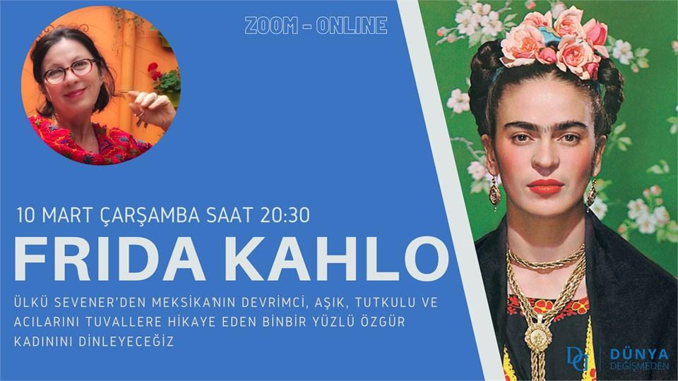 Ülkü Sevener ile Tarih Boyunca Kadın Hikayeleri: Frida Kahlo