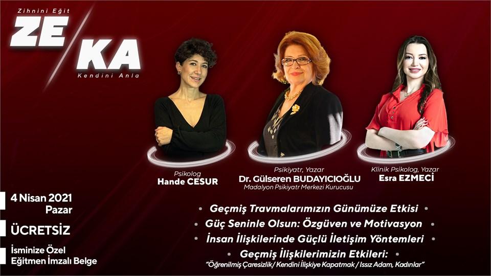 "ZEKA '21 ""Zihnini Eğit, Kendini Anla I"" Dr. Gülseren Budayıcıoğlu I Psikolog Esra Ezmeci I Psikolog Hande Cesur"