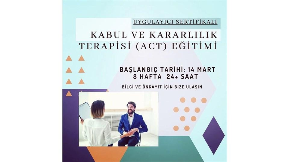 KABUL VE KARARLILIK TERAPİSİ (ACT) EĞİTİMİ