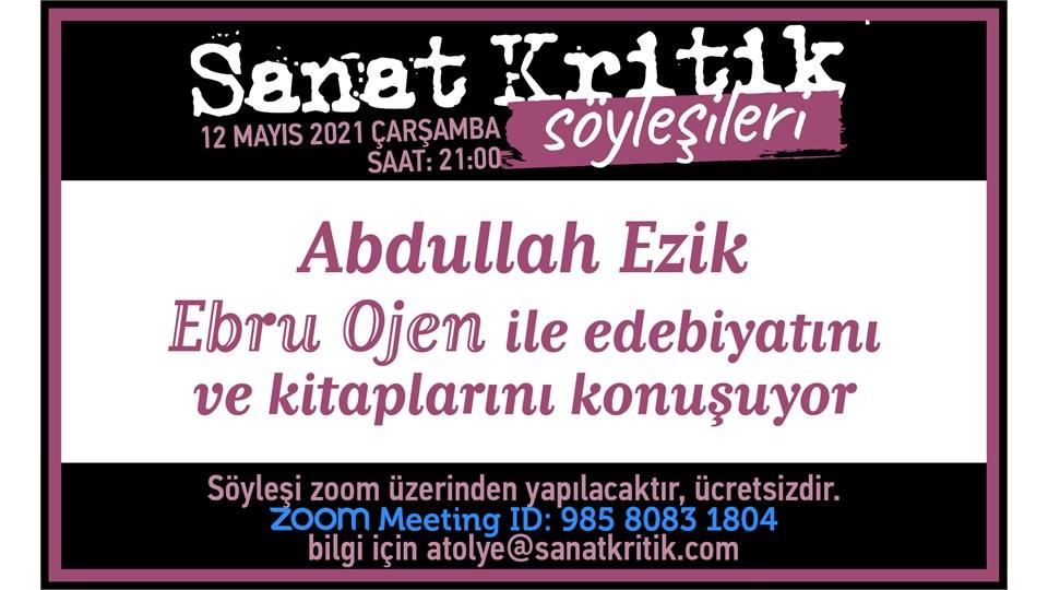 Abdullah Ezik, Ebru Ojen ile Edebiyatını ve Kitaplarını Konuşuyor