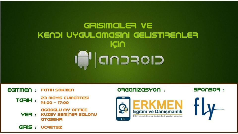 Girişimciler ve Kendi Uygulamasını Geliştirenler için Android Semineri
