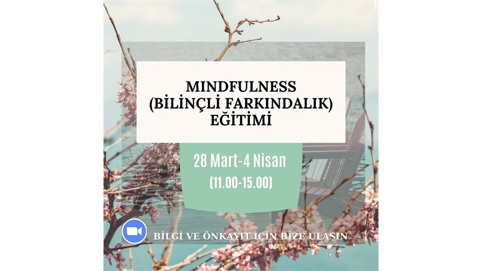 MINDFULNESS (BİLİNÇLİ FARKINDALIK) EĞİTİMİ