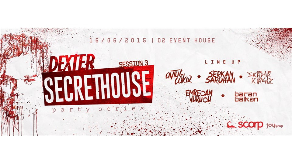 Dexter : Secret House Party // Session 3