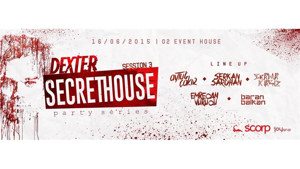 Dexter : Secret House Party // Session 3
