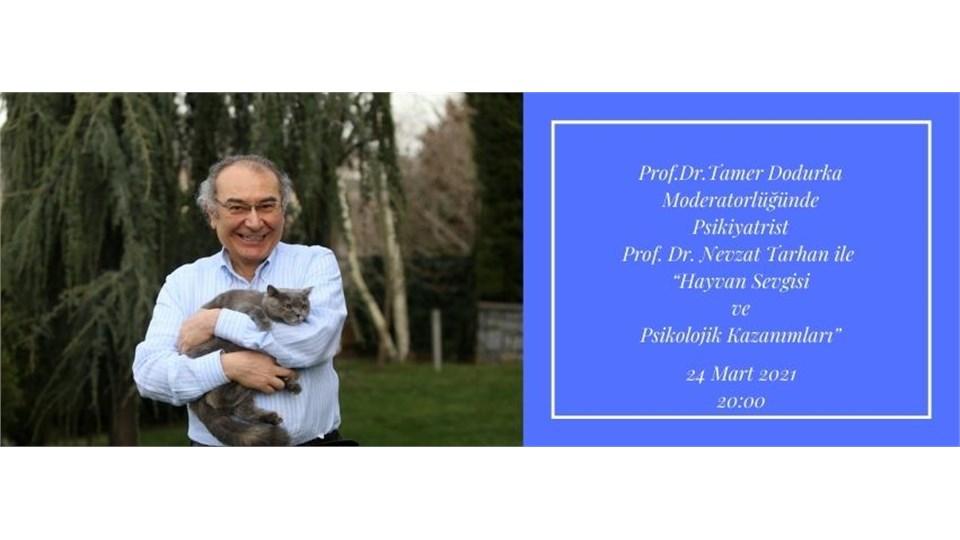 """Psikiyatrist Prof. Dr. Nevzat Tarhan ile  """"Hayvan Sevgisi  ve  Psikolojik Kazanımları"""""""