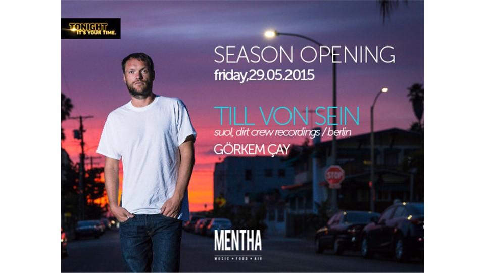 Mentha Season Opening / TILL VON SEIN