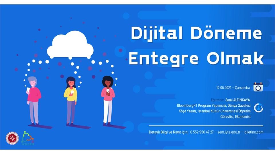 Dijital Döneme Entegre Olmak