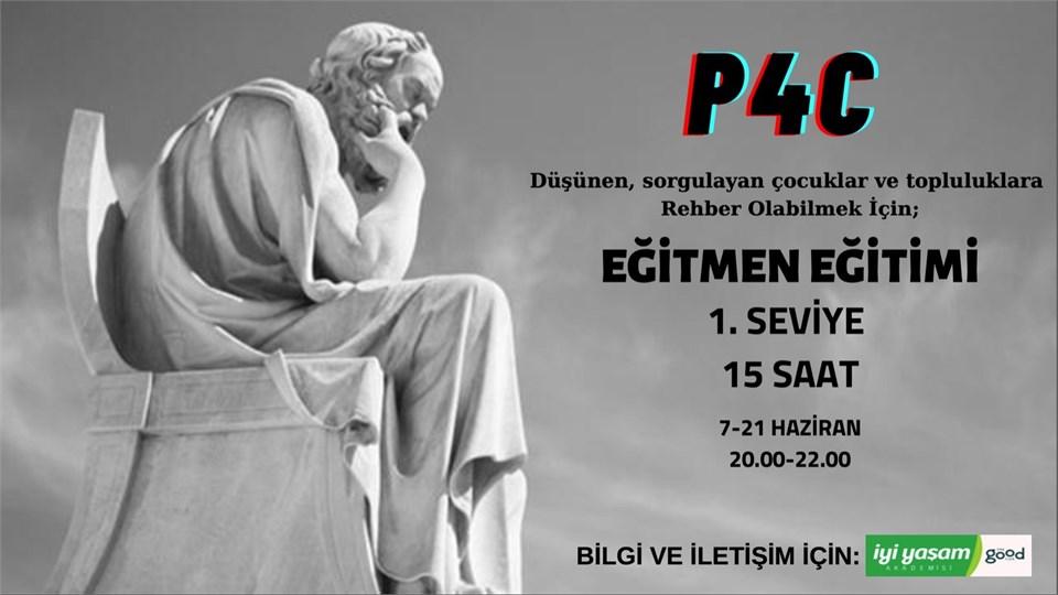 İYİ YAŞAM AKADEMİSİ P4C FELSEFE EĞİTMEN EĞİTİMİ - 1.SEVİYE